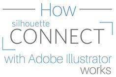 How Silhouette Connect works with Adobe Illustrator.