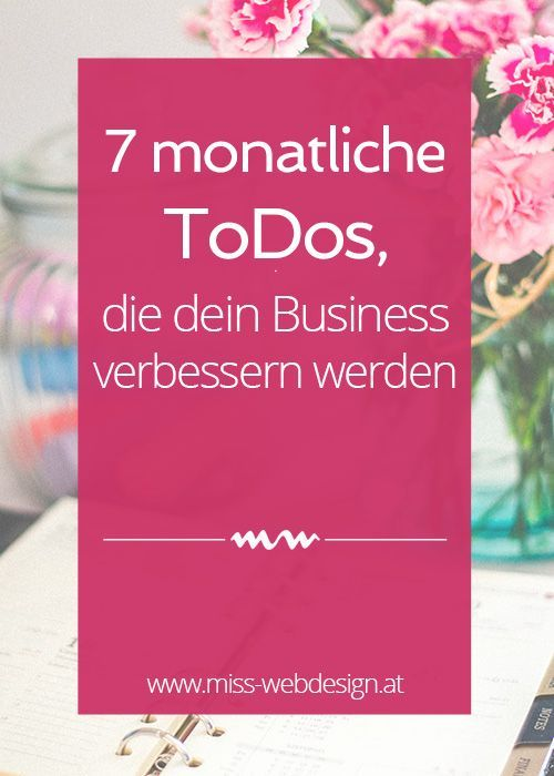 7 monatliche Todos, die dein Online Business verbessern werden | miss-webdesign.at (scheduled via http://www.tailwindapp.com?utm_source=pinterest&utm_medium=twpin&utm_content=post100662601&utm_campaign=scheduler_attribution)