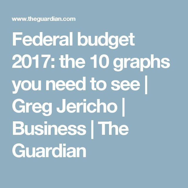 Federal budget 2017: the 10 graphs you need to see | Greg Jericho | Business | The Guardian