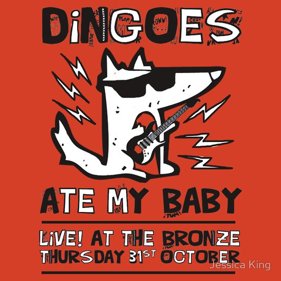 """Dingoes Ate My Baby 