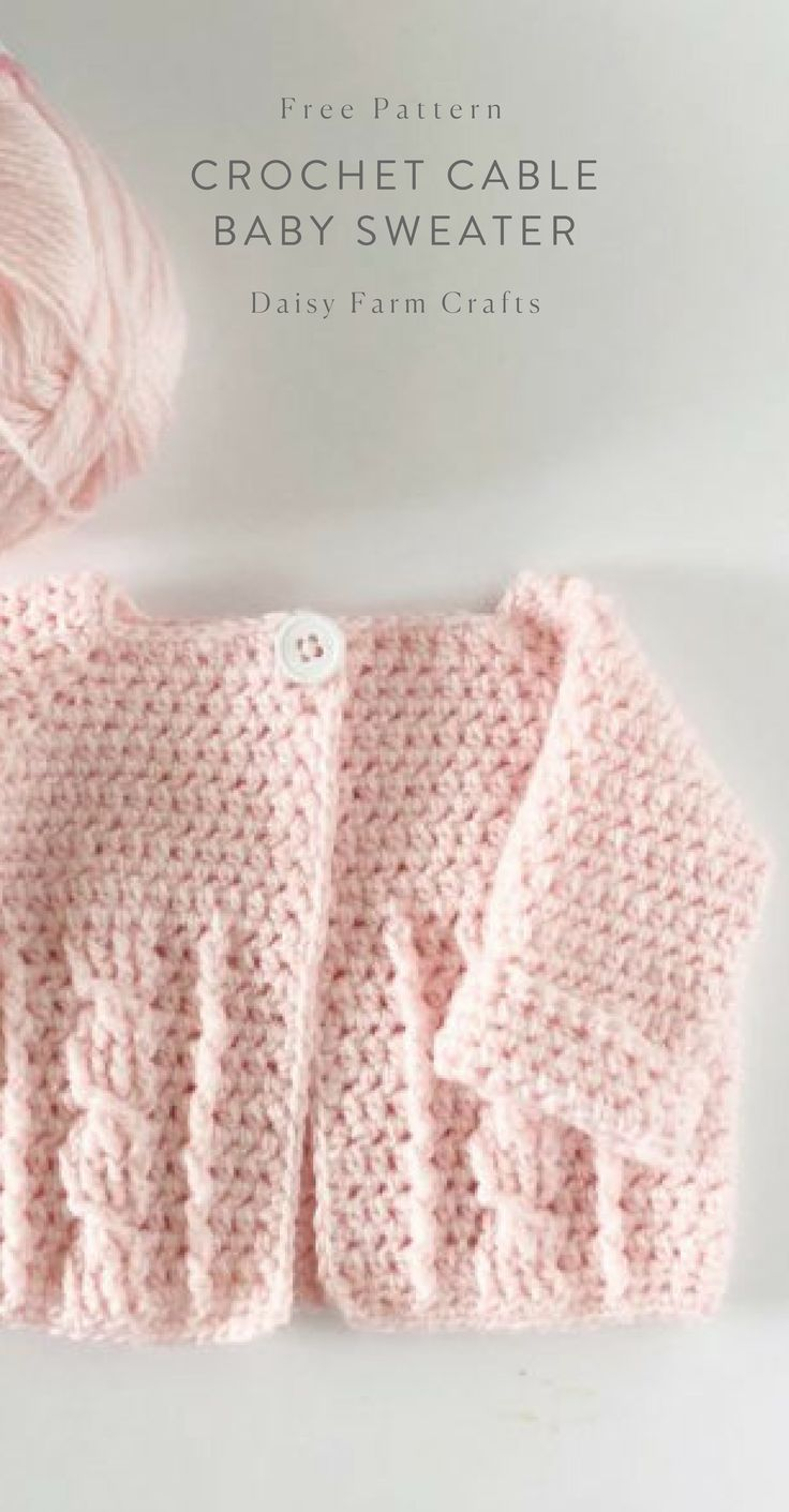 Free Pattern – Crochet Cable Baby Sweater – Daisy Farm Crafts