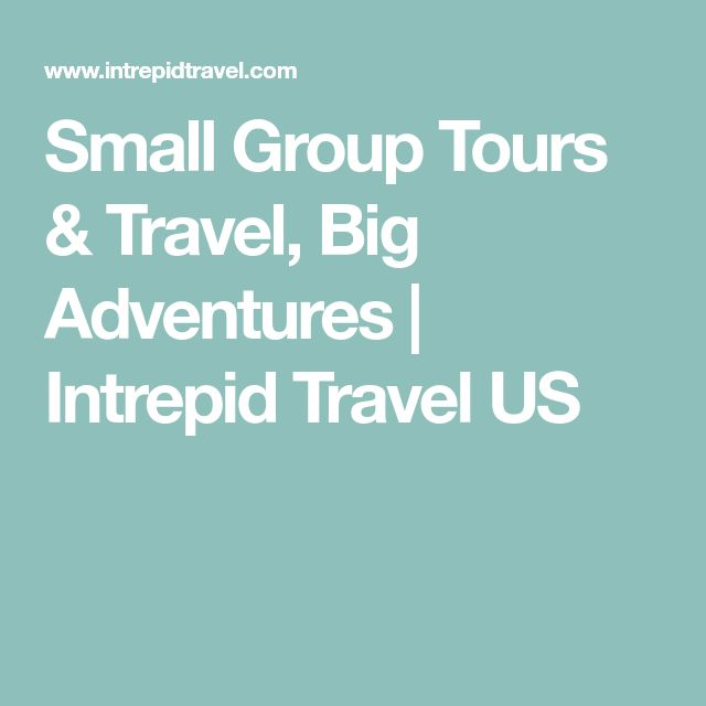 Small Group Tours & Travel, Big Adventures | Intrepid Travel US