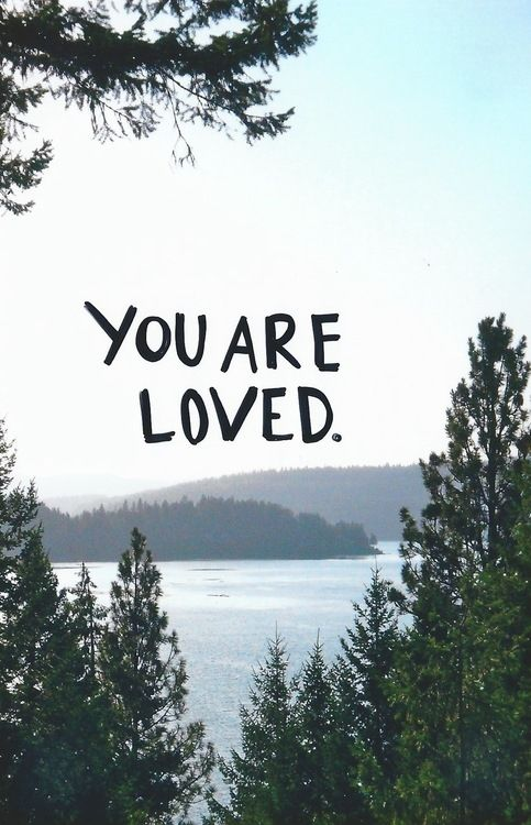 You Are Loved Pictures, Photos, and Images for Facebook, Tumblr, Pinterest, and Twitter