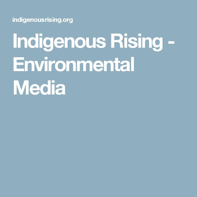Indigenous Rising - Environmental Media