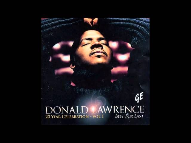 donald lawrence songs list - Google Search