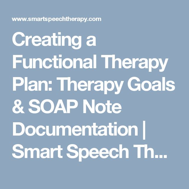 Creating a Functional Therapy Plan: Therapy Goals & SOAP Note Documentation | Smart Speech Therapy LLC