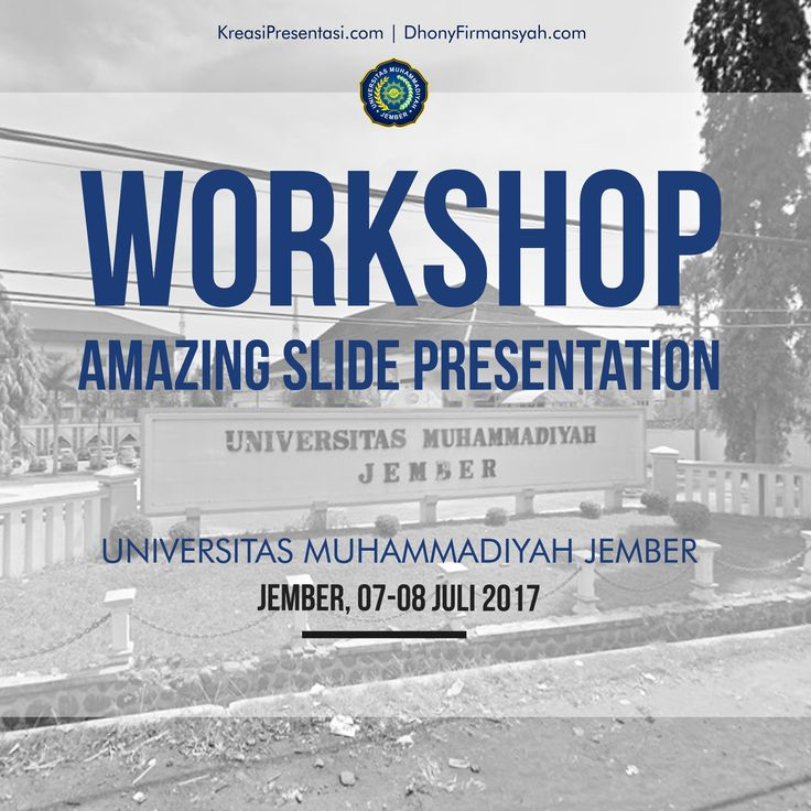 Workashop Amazing Slide Presentation , Universitas Muhammadiyah Jember .