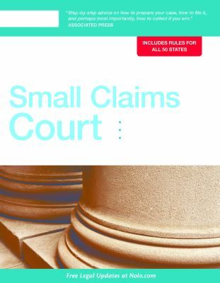 Everybody's Guide to Small Claims Court provides the information, tips, and strategies you need to sue someone successfully or put up a winning defense in any state.