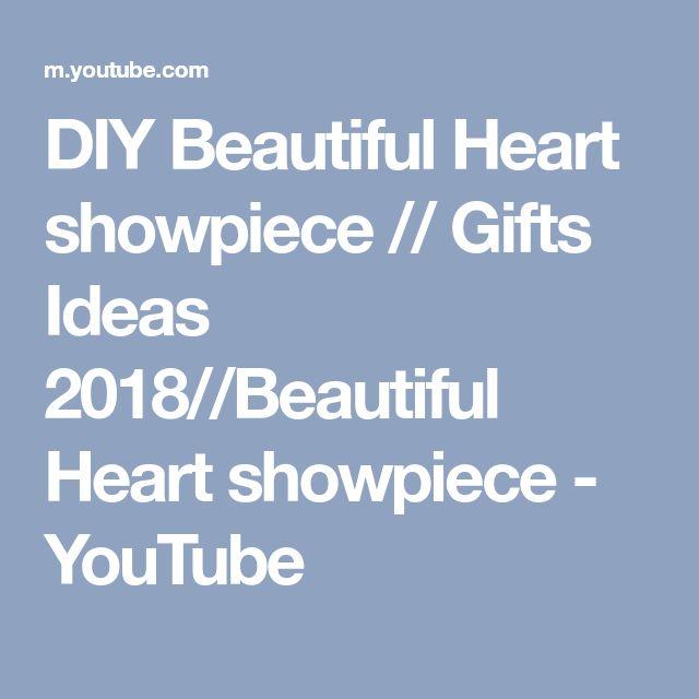 DIY Beautiful Heart showpiece // Gifts Ideas 2018//Beautiful Heart showpiece - YouTube