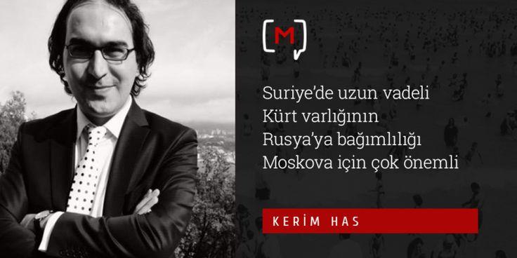 """Medyascope ///  Kerim Has: """"Suriye'de uzun vadeli Kürt varlığının Rusya'ya bağımlılığı Moskova için çok önemli"""""""