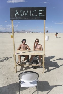 Burning Man Advice Booth.  Lol. I so want their advice!!  Ha, that's great :)