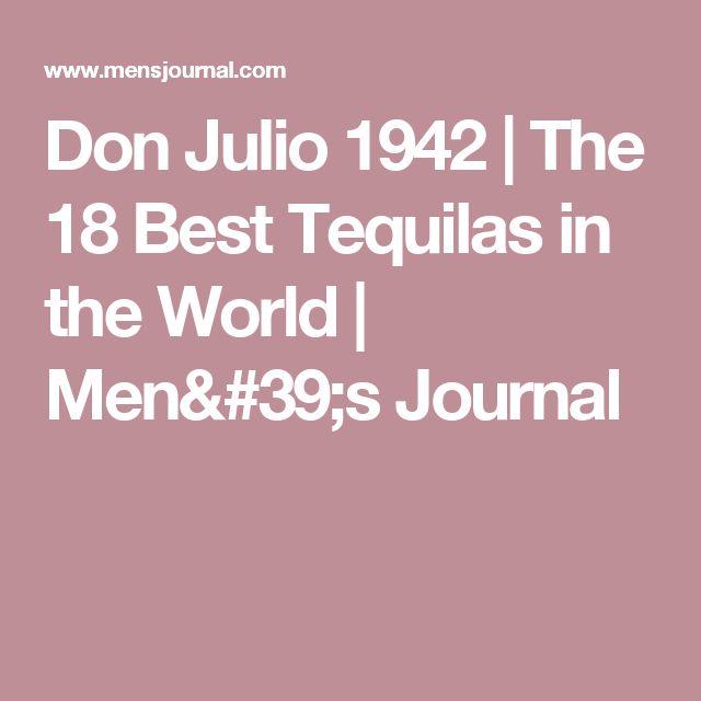 Don Julio 1942 | The 18 Best Tequilas in the World | Men's Journal