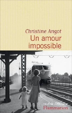 Un amour impossible - Christine Angot - Babelio