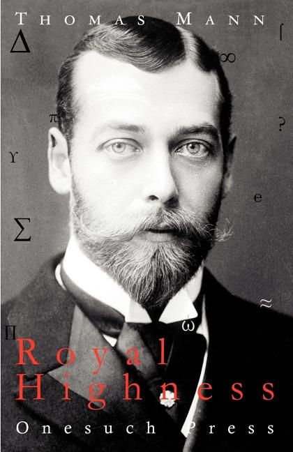 Royal Highness by Thomas Mann  <i>Royal Highness</i> is the delightfully ironic tale of a small, decadent German duchy and its invigoration by the intellect and values of an independent-minded American woman. Peopled with a range of characters from aristocrat to artisan, <i>Royal Highness</i> provides a microcosmic view of Europe before the Great War.