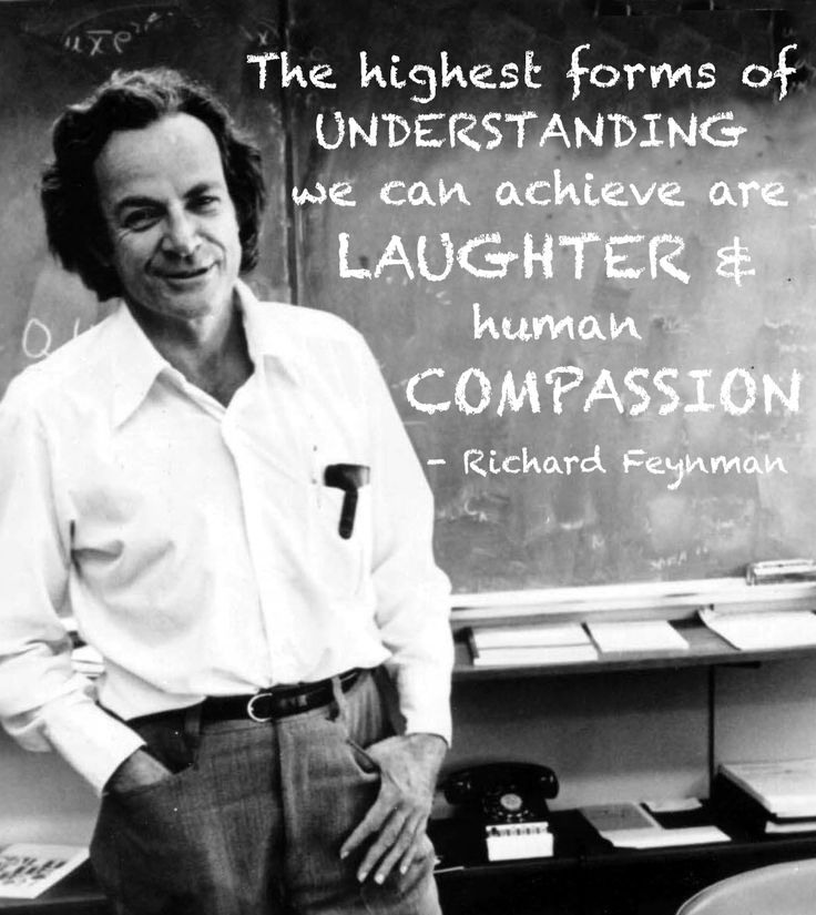 """""""The highest forms of understanding we can achieve are laughter and human compassion."""" - Richard Feynman #Quotation"""