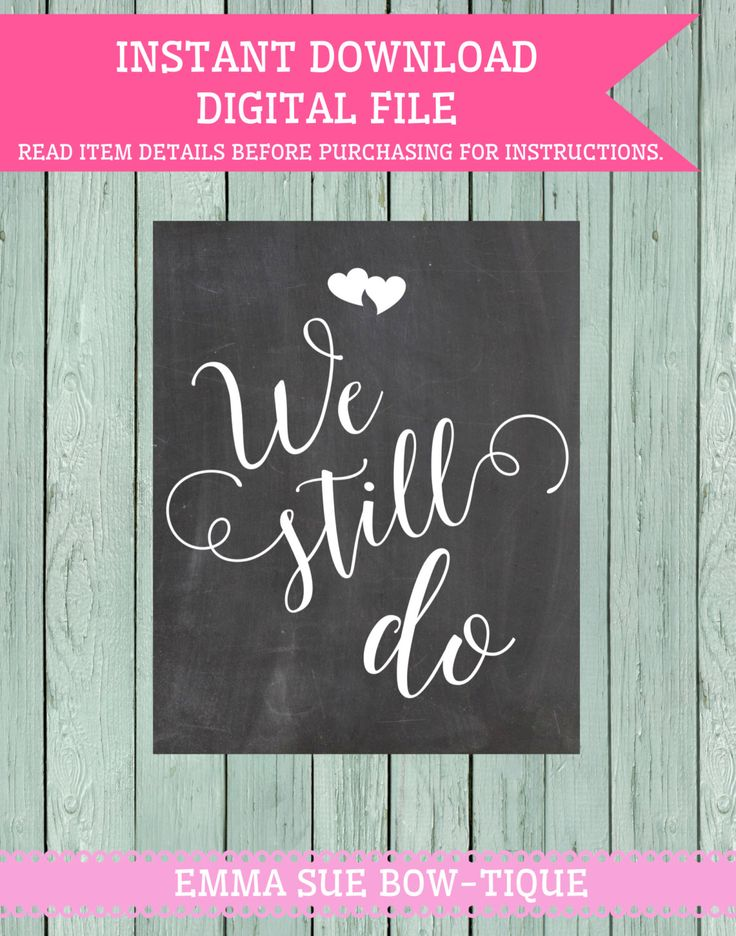 A personal favorite from my Etsy shop https://www.etsy.com/listing/272413064/we-still-do-chalkboard-sign-digital-file