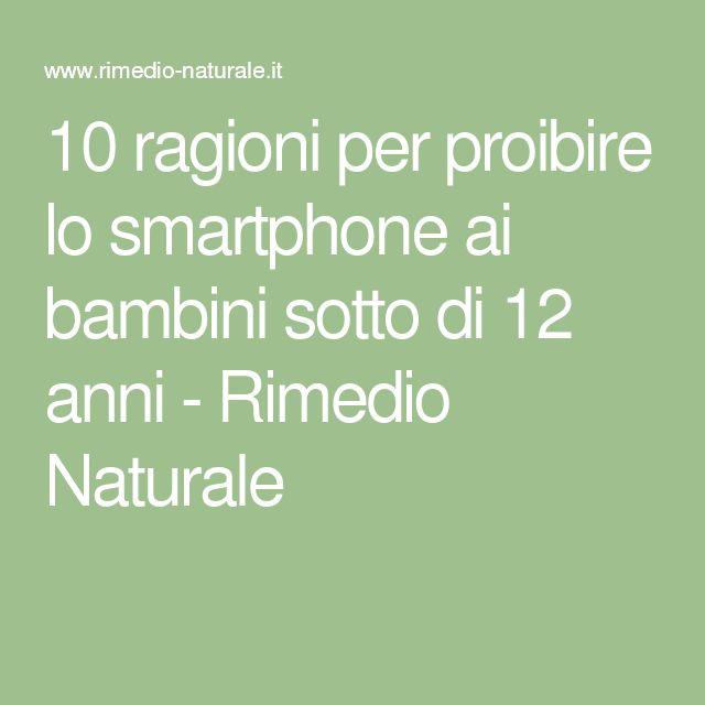 10 ragioni per proibire lo smartphone ai bambini sotto di 12 anni - Rimedio Naturale