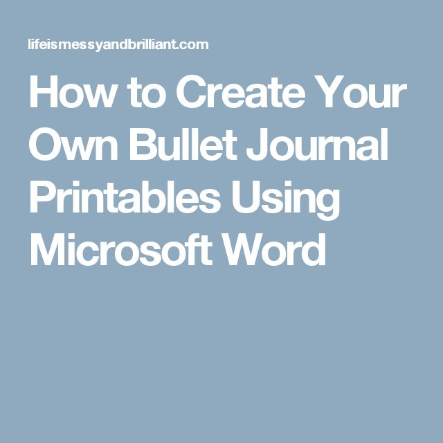 How to Create Your Own Bullet Journal Printables Using Microsoft Word