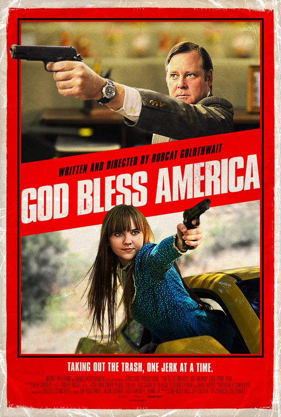 God Bless America   This film summed up every emotion I've ever felt towards American television and other media. I can't believe people buy into the shit they do.