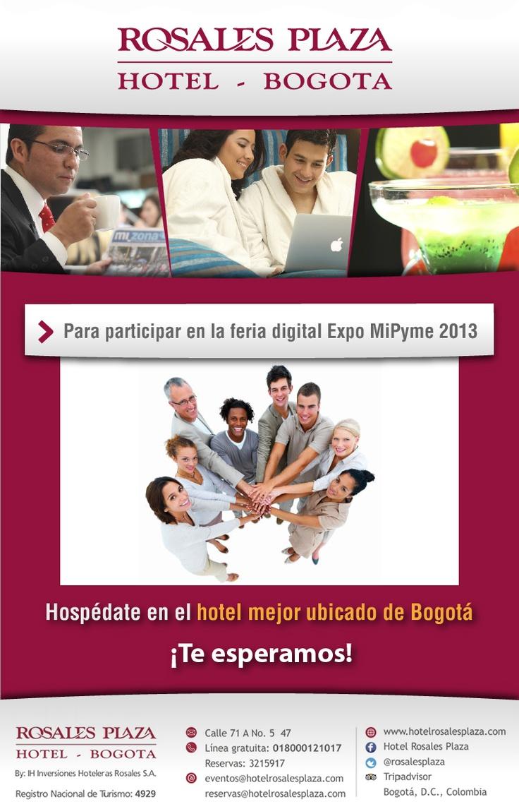 Si Participarás en la feria digital Expo Mipyme 2013, Hospédate en el hotel mejor ubicado de Bogotá Rosales Plaza