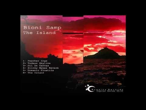 Bioni Samp - The Island - Aconito Records 2012.  Featured track Bioni Samp - Slinky Makes Reverb