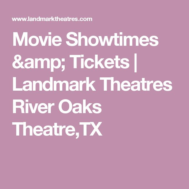 Movie Showtimes & Tickets | Landmark Theatres River Oaks Theatre,TX