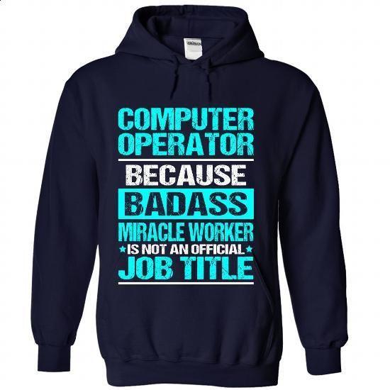COMPUTER-OPERATOR #tee #teeshirt. BUY NOW => https://www.sunfrog.com/No-Category/COMPUTER-OPERATOR-8954-NavyBlue-87239589-Hoodie.html?60505