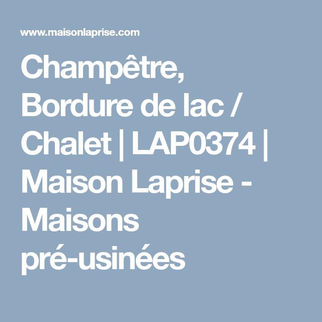 Champêtre, Bordure de lac / Chalet   LAP0374   Maison Laprise - Maisons pré-usinées