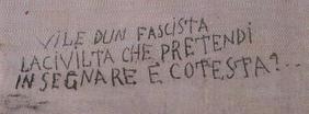 """Carceri di Vicopisano. """"Vile dun fascista la civilta che predendi insegnare è cotesta?""""  FONTE: http://www.ecn.org/filiarmonici/vicopisano.html"""