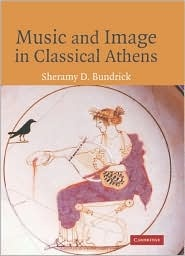 Music and Image in Classical Athens, (0521848067), Sheramy Bundrick, Textbooks - Barnes & Noble