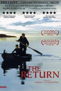 The Return. (Russia, 2003). Directed by Andrei Zvyagintsev. In the remote Russian wilderness, two brothers face a range of new, conflicting emotions when their father returns into their lives.