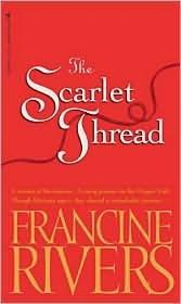The Scarlet Thread by Francine Rivers Not great, but an ok piece of fluff.