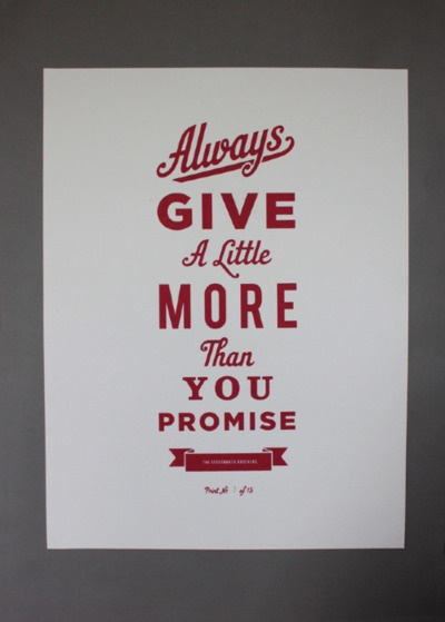 Always Give a Little More Than You Promised