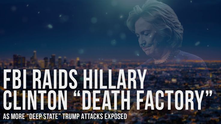 "FBI Raids Hillary Clinton ""De*th Factory"" As More ""Deep State"" Trump Att..."