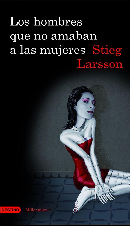 Los Hombres que no amaban a las mujeres - Stieg Larsson Recomendables
