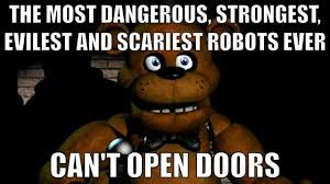 So true! They just stand there at the door way and do no shit well except for foxy