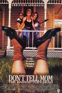 dont tell mom the babysitters dead, I know it is a 90's movie but since it was my favorite childhood movie I shall put it here