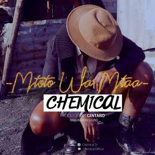 New Audio Chemical Mtoto Wa Mtaa Download Www Manjaytz Cothis Is