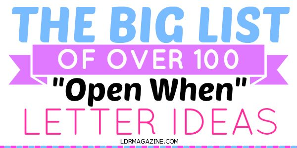 101 Open When Letter Topics...oooh most of these are good!! New handwritten letter every time you really need a pep talk   list of 101 letter ideas