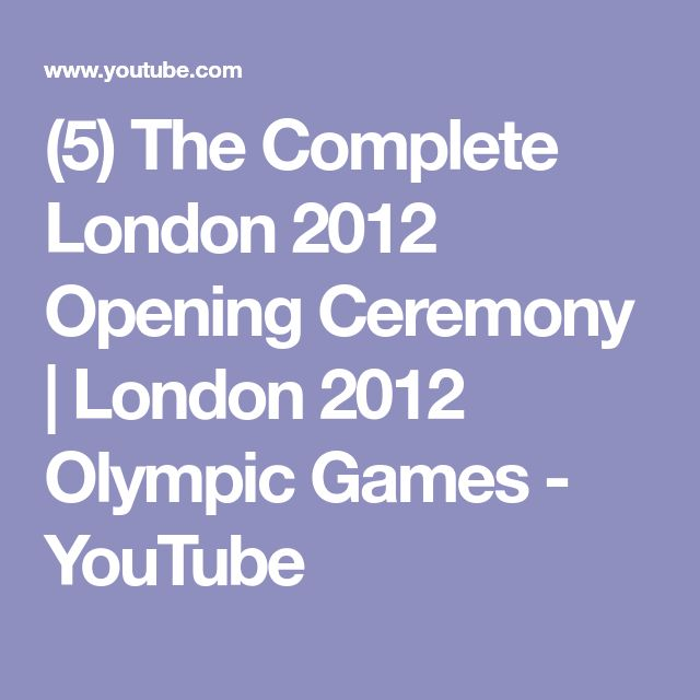 (5) The Complete London 2012 Opening Ceremony | London 2012 Olympic Games - YouTube