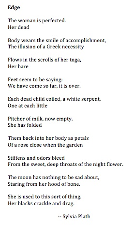 This poem was written on February 5, 1963. Sylvia Plath committed suicide on February 11, 1963.  This is the last poem she ever wrote.