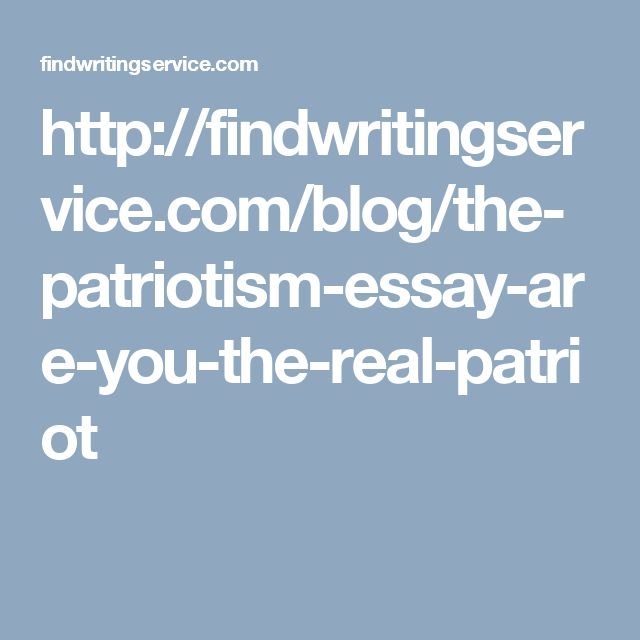 best essay on patriotism ideas thomas paine findwritingservice com blog the patriotism essay