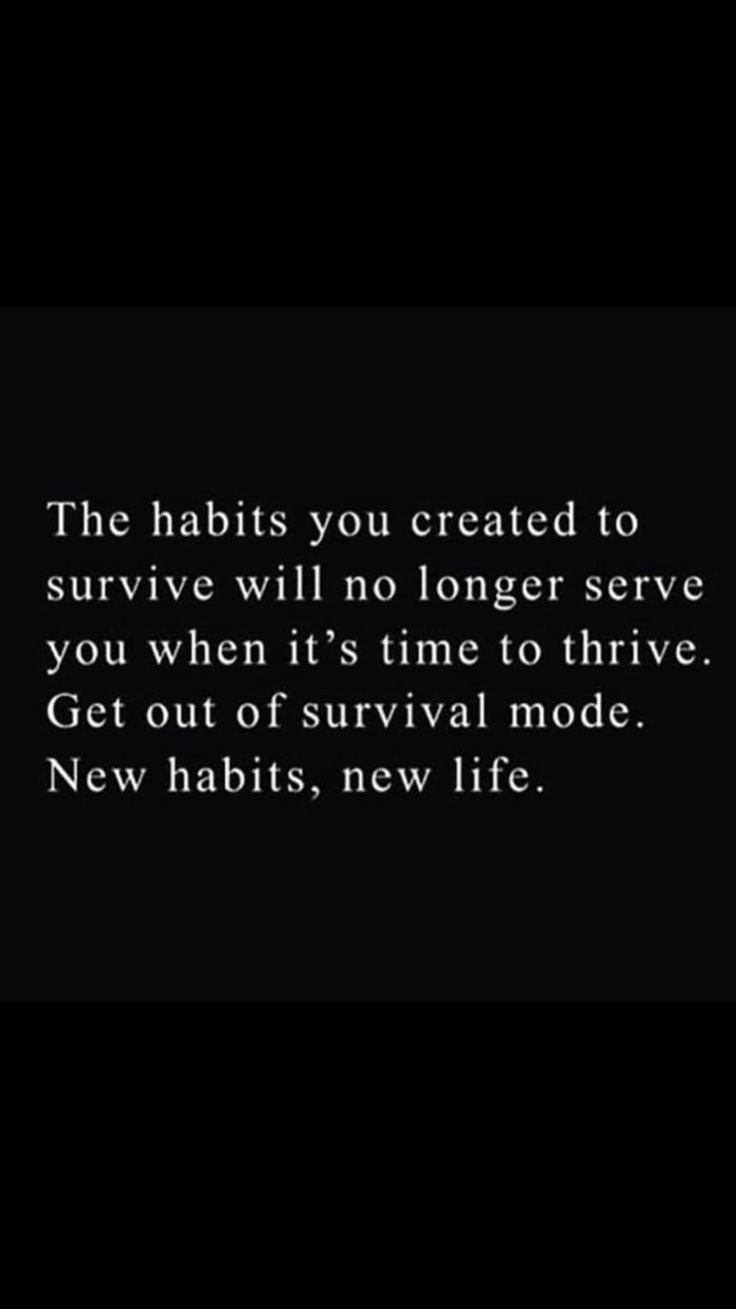 It S Time For You To Thrive Habits Create Thrive Comfortzone Survival Newlife Mindset Truth Facts Words Quotes Cool Words