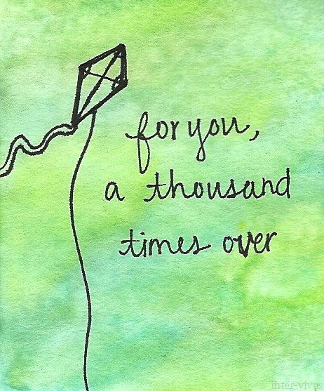 """For you, A thousand times over :') "" .... The Kite Runner by inter-vivos, via Flickr"