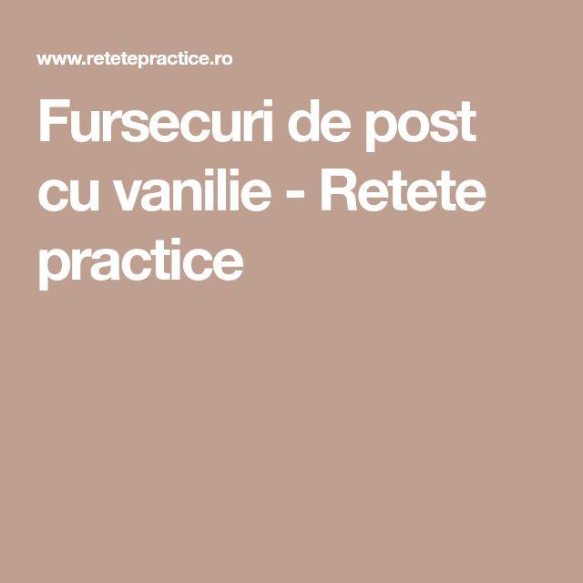 Fursecuri de post cu vanilie - Retete practice