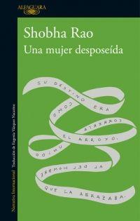 UNA MUJER DESPOSEÍDA - RAO SHOBHA - Sinopsis del libro, reseñas, criticas, opiniones - Quelibroleo