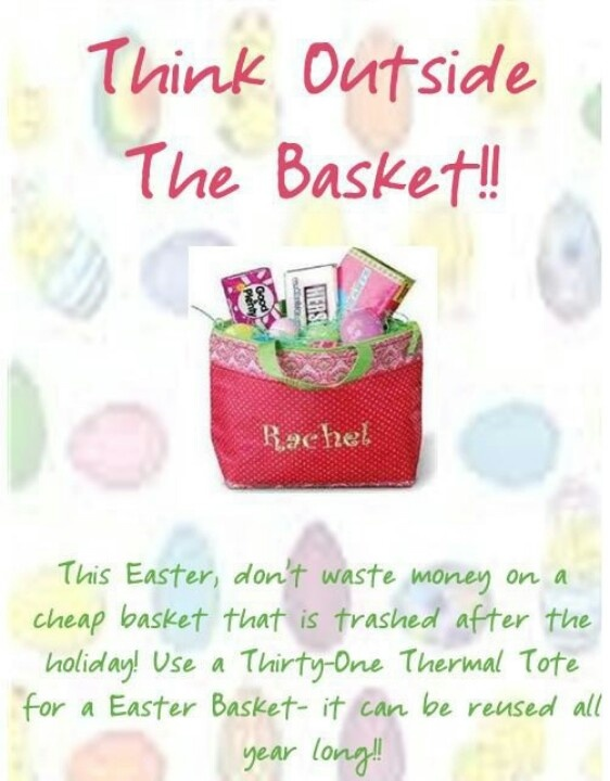 Thirty One Easter Basket !  Then you can use this Thermal Tote after Easter what a Great Deal Order soon so you will have this for Easter.  Ashley website:  www.mythirtyone.com/307721 or join her FB Page :::    Ashley's 31