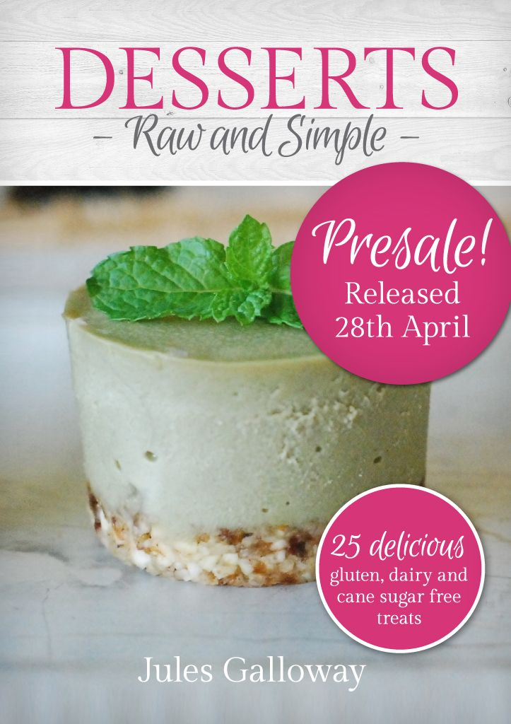 """If you would like to get 20% off, order your presale copy now, and use this code: """"raw1vip"""" at the checkout. (Instead of $19.95 you will pay $15.96) Desserts Raw and Simple is a collection of 25 delicious recipes - all are gluten free, dairy free, cane sugar free and paleo friendly. Also, all recipes can easily be converted to vegan. Yay! @Jules Galloway"""