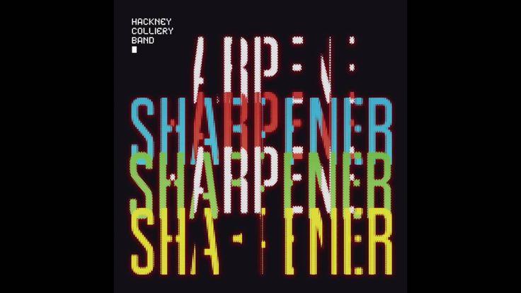 Hackney Colliery Band - Sharpener