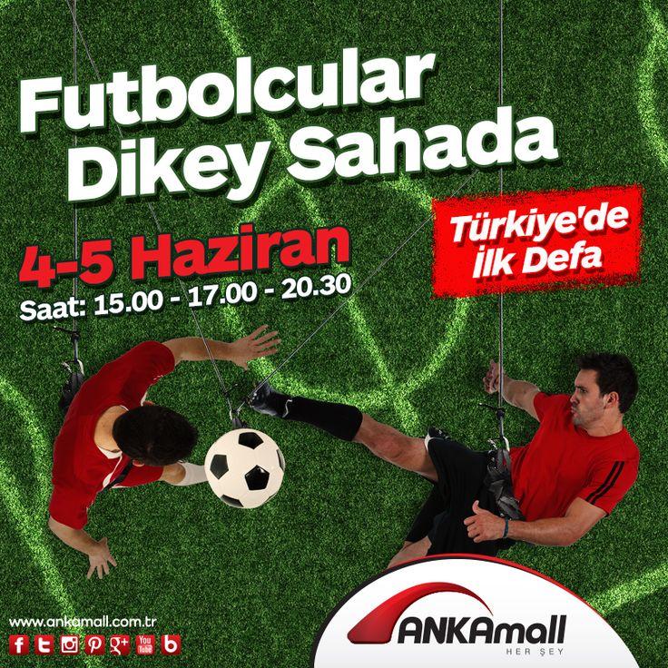 Futbolcular Dikey Sahada!  Türkiye'de İlk Kez 4-5 Haziran'da #ANKAmall AVM'de...  #Etkinlik #Futbol #DikeySaha #Haziran